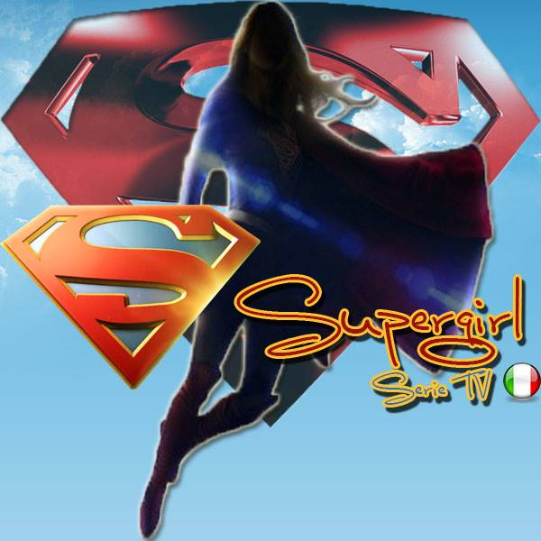 Supergirl Italia Serie TV